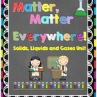 Matter: Solids, Liquids and Gases Unit-Meets Common Core S