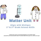 Matter Unit: Based on the Michigan GLCEs