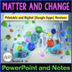 Matter and Change Bundle (Powerpoint and Teacher/Student Notes)