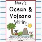 May Ocean & Volcano Writing Explanatory & Narrative Stories