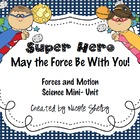 May the Force Be With You! Forces and Motion Mini-Unit