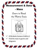 Measurement & Data : Mass, Reading Metric Scale
