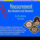 Measurement Non-Standard and Standard