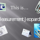 Measurement Review Jeopardy