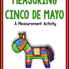 Measuring Cinco De Mayo!  A Common Core Aligned Measurement Pack!