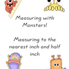 Measuring with Monsters! Measure to the Nearest Inch, Half
