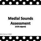 Medial Sounds Assessment (CCSS)