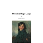 Melinda&#039;s Magic Laugh: An original children&#039;s story