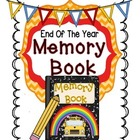 Memory Book: A 22 Page Student Memory Book For The End Of