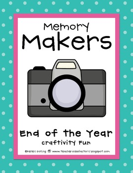 Memory Makers: End of the Year Craftivity