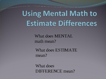 Mental Math to Estimate Differences/PowerPoint Game