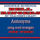 Middle School ELA Bell Ringers - Antonyms