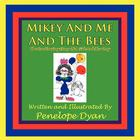 Mikey And Me And The Bees--The Continuing Story Of A Girl