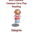 Mini Lessons - Reading - Common Core Plus - Kindergarten