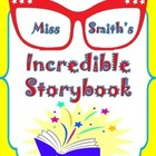 Miss Smith's Incredible Storybook: A Common Core Book Study