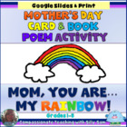 Mom, You are my RAINBOW! Mother's Day Card & Book Poem Activity