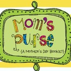 Mom&#039;s Purse-A Mother&#039;s Day Booklet and Craftivity