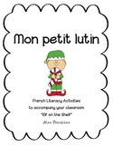 """""""Mon petit lutin""""-French Literacy Activity for class """"Elf"""