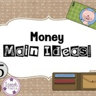 Money Main Ideas!