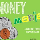 Money Mania: A Coin Unit for Primary Grades