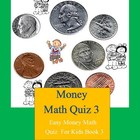 Money Math Quiz 3: Easy Money Math Quiz For Kids Book 3