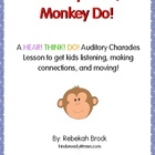 Monkey Hear, Monkey Do!  A Hear! Think! Do! Auditory Chara