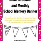 Monthly Banner- Back to School Year Long Memory Banner
