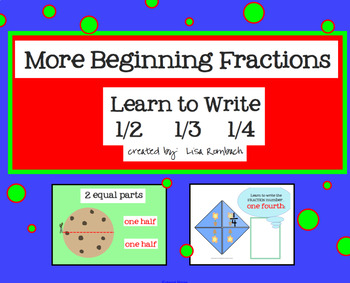 More Beginning Fractions  Write 1/2 1/3 1/4 SmartBoard Lesson