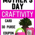 Mother's Day Craftivity - 3D Purse, 4-page Card, and Coupon Book