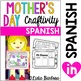 Mother's Day Craftivity and Student Book- Spanish