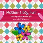 Mother's Day Fun- Writing Activities and Gift
