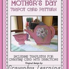 Mother&#039;s Day Teapot Card Pattern