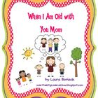 Mother's Day - When I Am Old with You Mom