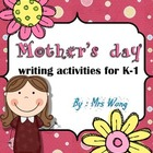 Mother&#039;s day writing activities for K-1