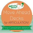 Move Ahead Decks for Final Consonant Deletion