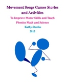 Movement Songs Games Stories Activities for Phonics Math Science