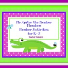 Mr. Gator the Number Muncher: Number Activities for K- 2