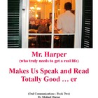 Mr. Harper Makes Us Speak and Read Totally Good ... er