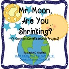Mr. Moon, Are You Shrinking? {A Common Core Research Proje