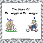 Mr. Wiggle & Mr. Woggle:  A Vocal Exploration Story