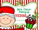 Mrs. Claus is Baking Up VERBS ~Present & Past Tense Verbs~