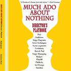 Much Ado About Nothing Director&#039;s Playbook