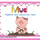 Mud! Addition and Subtraction Game