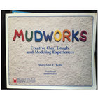 Mudworks Creative Clay, Dough, and Modeling Experiences