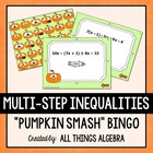"Multi-Step Inequalities - ""Pumpkin Smash"" Bingo Game!"