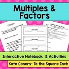 Multiples and Factors: Notes &amp; Activities CCS 4.0A.4, 6.NS.4