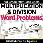 Multiplication & Division Story Problems Task Cards