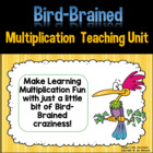 Bird Brained Multiplication: A Multiplication Teaching Unit