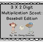 Multiplication Scoot (3 x 2 Digit) Baseball Edition