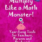 Multiply Like a Math Monster! Year Long Resource for Teach